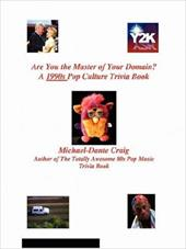 Are You the Master of Your Domain? a 1990s Pop Culture Trivia Book - Craig, Michael-Dante