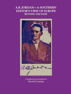 A.B. Jordan - A Southern Editor's View of Europe Between the Wars - Jordan, David