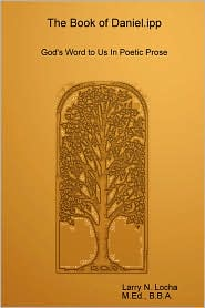 The Book Of Daniel.Ipp, God'S Word To Us In Poetic Prose