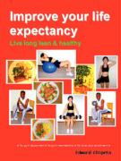 Improve Your Life Expectancy - Live Long Lean and Healthy(b&w - Dist)