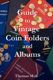 Guide to Vintage Coin Folders and Albums - Moll, Thomas