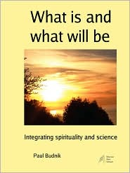 What Is and What Will Be - Paul Budnik