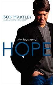Hope Journey - Robert Hartley, Amyann Hartley, Foreword by Bill Johnson