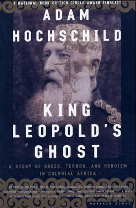 Mariner Books: King Leopold's Ghost - A Story of Greed, Terror and Heroism in Colonial Africa. Winner of the Duff Cooper Prize 2000 - Hochschild, Adam