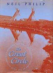 The Great Circle: A History of the First Nations - Philip, Neil / Hastings, Dennis