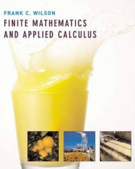 Finite Mathematics and Applied Calculus - Frank C. Wilson