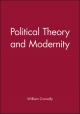 Political Theory and Modernity - William E. Connolly