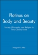Plotinus on Body and Beauty - Margaret R. Miles