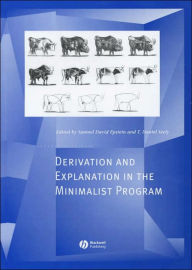 Derivation and Explanation in the Minimalist Program - Samuel Epstein