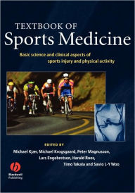 Textbook of Sports Medicine: Basic Science and Clinical Aspects of Sports Injury and Physical Activity - Michael Kjaer