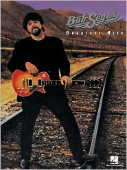 Bob Seger & the Silver Bullet Band: Greatest Hits - Music Score by Bob Seger