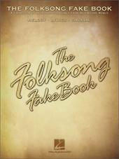 The Folksong Fake Book: C Edition - Hal Leonard Publishing Corporation