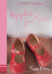 Apples for Jam: A Colorful Cookbook - Kiros, Tessa