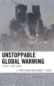 Unstoppable Global Warming: Every 1,500 Years - Fred S. Singer