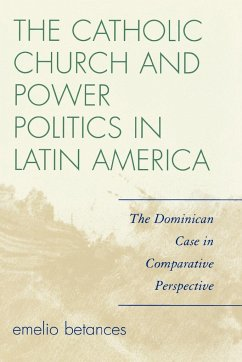 Catholic Church and Power Politics in Latin America - Betances, Emelio