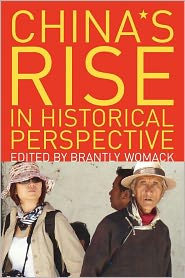 China's Rise in Historical Perspective - Brantly Womack (Editor), Contribution by Joseph W. Esherick, Contribution by R. Keith Schoppa, Contribution by Lowell Dittmer, C