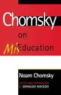 Chomsky on Mis-Education - Donaldo Macedo, Donaldo Macedp, Noam Chomsky