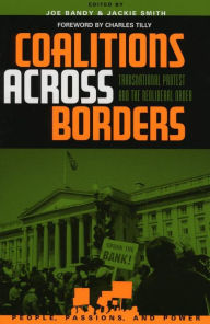 Coalitions across Borders: Transnational Protest and the Neoliberal Order - Jackie Smith