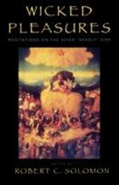 Wicked Pleasures: Meditations on the Seven 'Deadly' Sins - Solomon, Robert C. / Gass, William / Herzog, Don