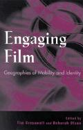 Engaging Film: Geographies of Mobility and Identity: Geographies of Mobility and Identity