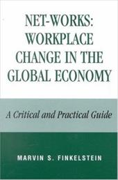 Net-Works: Workplace Change in the Global Economy: A Critical and Practical Guide - Finkelstein, Marvin