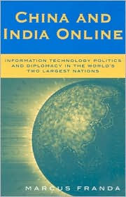 China and India Online: The Politics of Information Technology in the World's Largest Nations - Marcus Franda