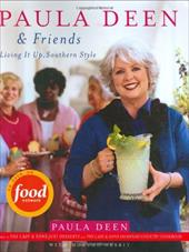 Paula Deen & Friends: Living It Up, Southern Style - Deen, Paula H. / Nesbit, Martha Giddens