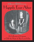 Happily Ever After: A Collection of Cartoons to Chill the Heart of Your Loved One