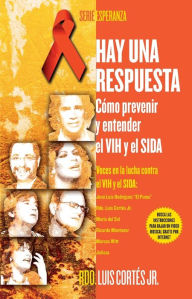 Hay una respuesta: Como prevenir y entender el VHI y el SIDA (There Is an Answer: How to Prevent and Understand HIV/AIDS) - Luis Cortes