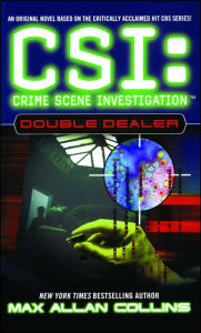 CSI: Crime Scene Investigation #1: Double Dealer - Max Allan Collins