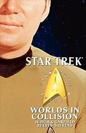 Worlds in Collision: Star Trek - Reeves-Stevens, Judith / Reeves-Stevens, Garfield / Ordover, John