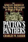 Patton's Panthers: The African-American 761st Tank Battalion in World War II - Sasser, Charles W.