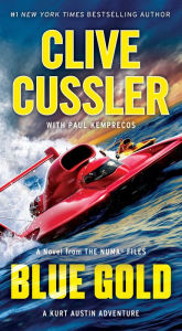 Blue Gold: A Kurt Austin Adventure (NUMA Files Series) - Clive Cussler
