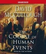 The Course of Human Events - McCullough, David