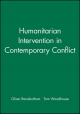 Humanitarian Intervention in Contemporary Conflict - Oliver Ramsbotham; Tom Woodhouse