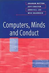 Computers, Minds and Conduct - Button, Graham / Coulter, Jeff / Lee, John