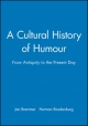 Cultural History of Humour - Jan Bremmer; Herman Roodenburg