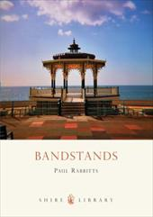 Bandstands - Rabbitts, Paul A.
