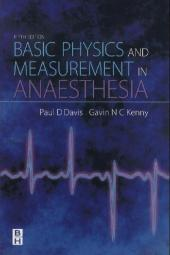 Basic Physics and Measurement in Anaesthesia - Paul D. Davis
