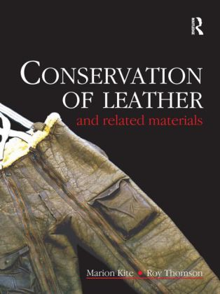Conservation of Leather and related materials - Kite, Marion / Thomson, Roy