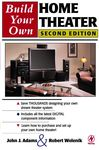 Build Your Own Home Theater - Adams, John; Wolenik, Robert