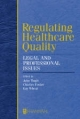 Regulating Healthcare Quality - John Tingle; Charles Foster; Kay Wheat