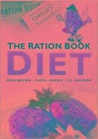 The Ration Book Diet - Brown, Mike Harris, Carol Jackson, C. J.