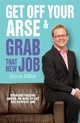 Get Off Your Arse and Grab That New Job - Steve Miller