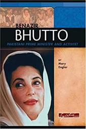 Benazir Bhutto: Pakistani Prime Minister and Activist - Englar, Mary