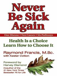 Never Be Sick Again - Raymond Francis,Kester Cotton