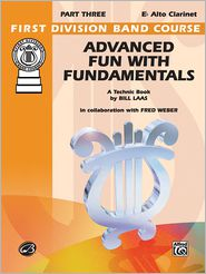 Advanced Fun with Fundamentals: E-Flat Alto Clarinet - Bill Laas