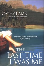 The Last Time I Was Me - Cathy Lamb