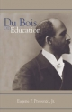 Du Bois on Education - William Edward Burghardt Du Bois; Eugene F. Provenzo