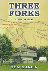 Three Forks: A Novel of Texas - Tom Marlin